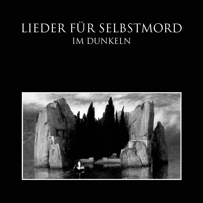 Im Dunkeln LIEDER FÜR SELBSTMORD